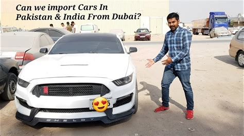 Can We Import Cars From Dubai to India & Pakistan - YouTube