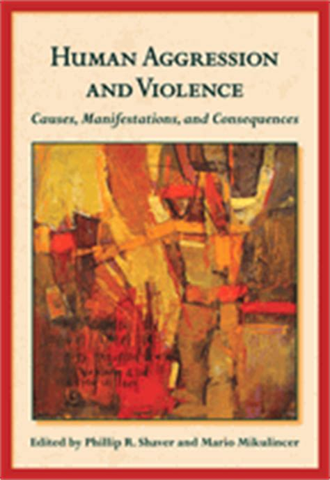Human Aggression and Violence: Causes, Manifestations, and