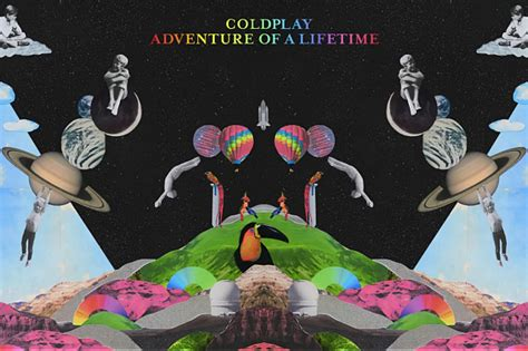 """Pop Perspective: Coldplay's """"Adventure Of A Lifetime"""